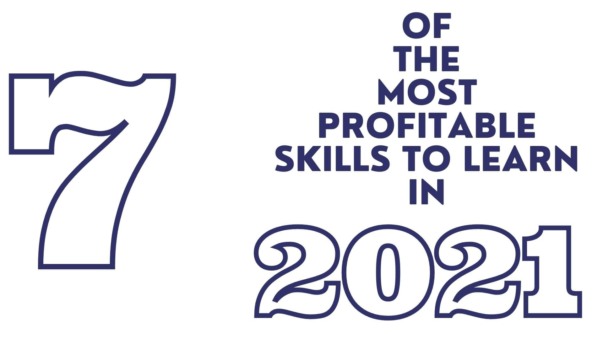 7 of the most profitable skills to learn in 2021